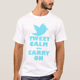 TWEET CALM AND CARRY ON T-Shirt