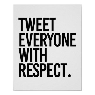 TWEET EVERYONE WITH RESPECT - POSTER