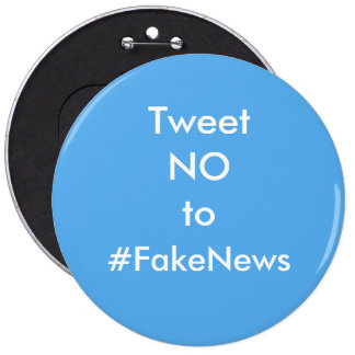 Tweet No to #FakeNews Humorous Button