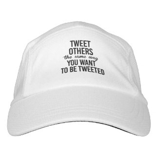 TWEET OTHERS THE SAME YOU WANT TO BE TWEETED - HAT