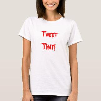 Tweet That! T-Shirt