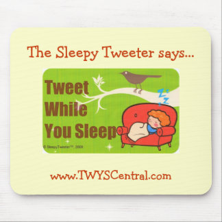 Tweet While You Sleep Mousepad