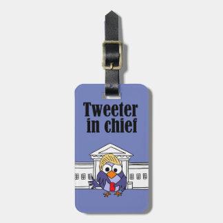 Tweeter in chief Trump Luggage Tag
