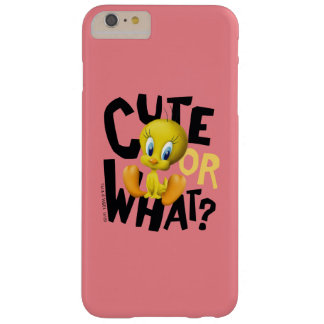 TWEETY™- Cute Or What? Barely There iPhone 6 Plus Case