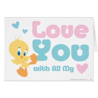 """Tweety """"Love You With All My Heart"""" Card"""