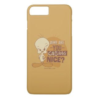 TWEETY™- Who Are You Calling Nice? iPhone 8 Plus/7 Plus Case