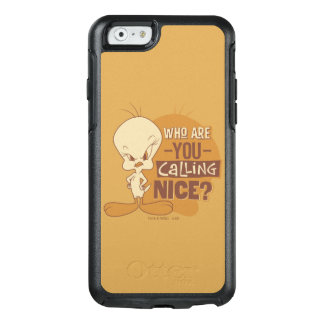 TWEETY™- Who Are You Calling Nice? OtterBox iPhone 6/6s Case