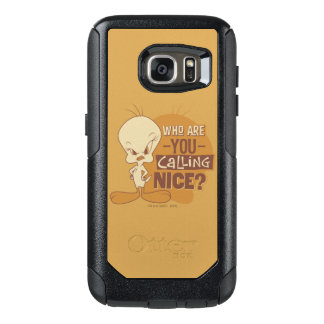 TWEETY™- Who Are You Calling Nice? OtterBox Samsung Galaxy S7 Case