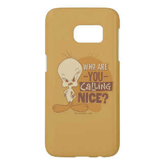 TWEETY™- Who Are You Calling Nice? Samsung Galaxy S7 Case