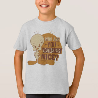 TWEETY™- Who Are You Calling Nice? T-Shirt