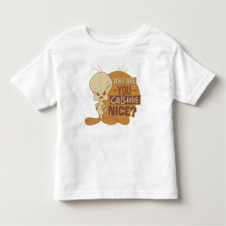 TWEETY™- Who Are You Calling Nice? Toddler T-shirt