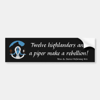 Twelve highlanders...Bumper Sticker