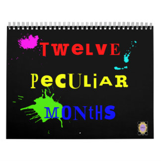 Twelve Peculiar Months 2012 Wall Calendars