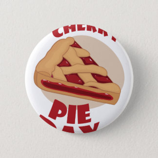 Twentieth February - Cherry Pie Day 2 Inch Round Button