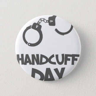 Twentieth February - Handcuff Day 2 Inch Round Button