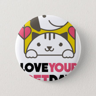 Twentieth February - Love Your Pet Day 2 Inch Round Button
