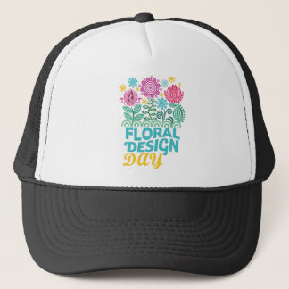 Twenty-eighth February - Floral Design Day Trucker Hat