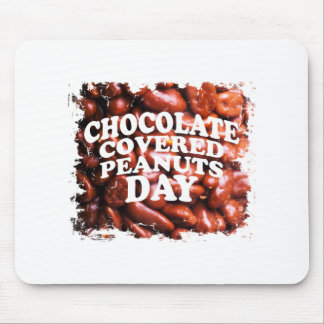 Twenty-fifth Februar Chocolate-Covered Peanuts Day Mouse Pad