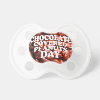 Twenty-fifth Februar Chocolate-Covered Peanuts Day Pacifier