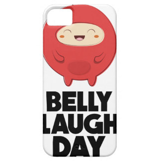 Twenty-fourth January - Belly Laugh Day Case For The iPhone 5
