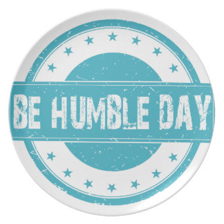 Twenty-second February - Be Humble Day Plate
