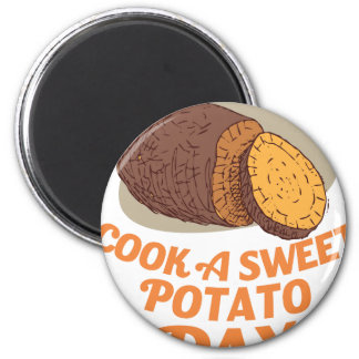 Twenty-second February - Cook a Sweet Potato Day 2 Inch Round Magnet