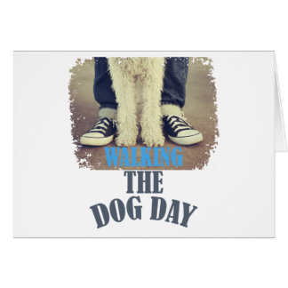 Twenty-second February - Walking the Dog Day Card