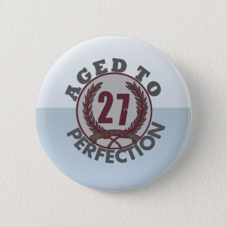 Twenty Seven and aged to Perfection Birthday 2 Inch Round Button