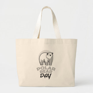 Twenty-seventh February - Polar Bear Day Large Tote Bag