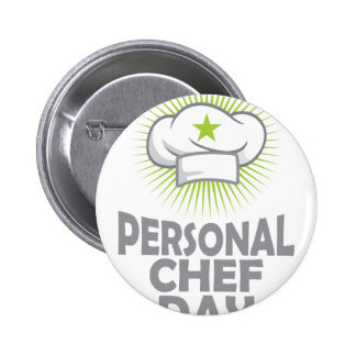 Twenty-sixth February - Personal Chef Day 2 Inch Round Button