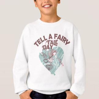 Twenty-sixth February - Tell A Fairy Tale Day Sweatshirt