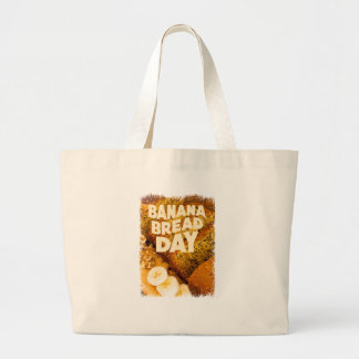 Twenty-third February - Banana Bread Day Large Tote Bag