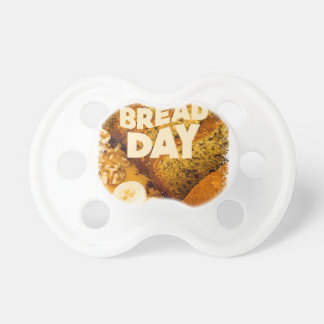 Twenty-third February - Banana Bread Day Pacifier