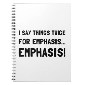 Twice For Emphasis Notebooks