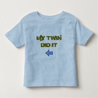 Twin Did It Toddler T-shirt