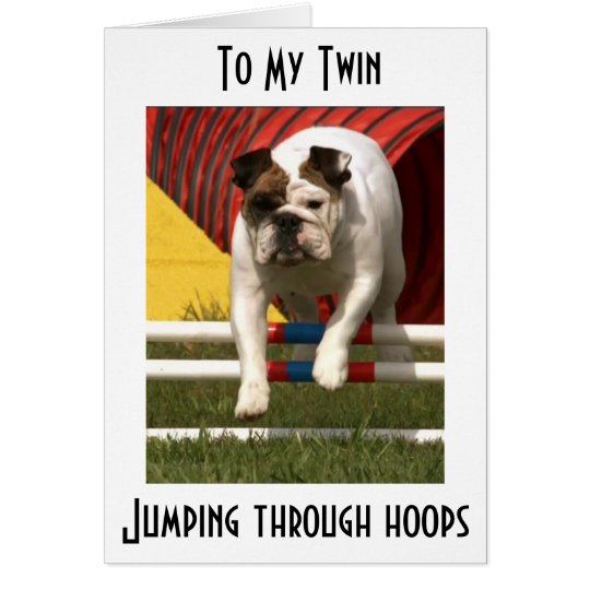 *TWIN* JUMPING THRU HOOPS TO WISH U HAPPY BIRTHDAY CARD