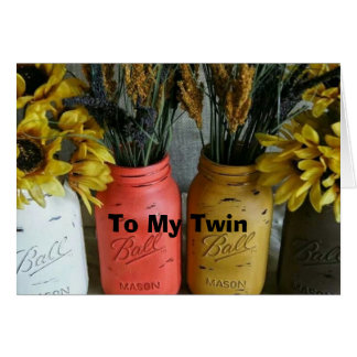 TWIN-MASON JAR FLOWERS JUST FOR YOUR BIRTHDAY CARD