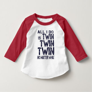 """Twin Twin Twin No Matter What""- Bergundy/Navy T-Shirt"