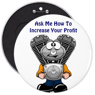 TWINNY Ask Me How To Increase Your Profit 6 Inch Round Button