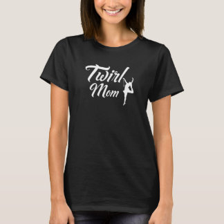 Twirl Mom Proud Parent Gymnastics Mom T-Shirt
