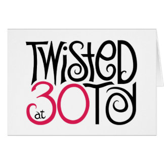 Twisted at 30 Card