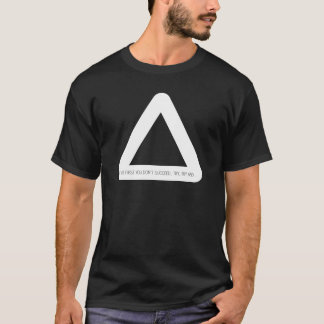 Twisted If at first T-Shirt