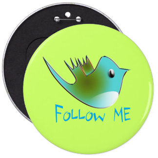 Twitter Bird Follow Me- Choose Background Color 6 Inch Round Button