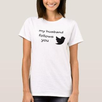 Twitter - My Husband Follows You T-Shirt