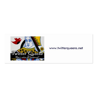 TwitterQueens, www.twitterqueens.net Pack Of Skinny Business Cards