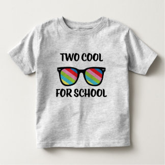 Two Cool for School Toddler T-shirt