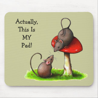 Two Cute Mice: Toadstool: This Is MY Pad Mouse Pad