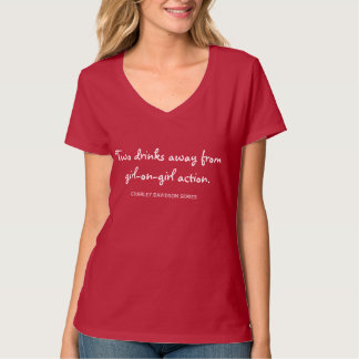 Two Drinks Away T-Shirt