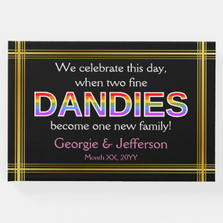 """... two fine DANDIES become one new family!"" Guest Book"