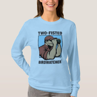 Two-Fisted Birdwatcher Ladies Long Sleeve T-Shirt